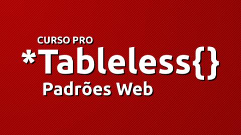 Pro Tableless - Padrões Web