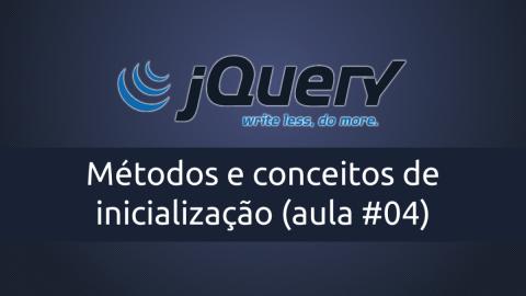Métodos e conceitos de inicialização com jQuery