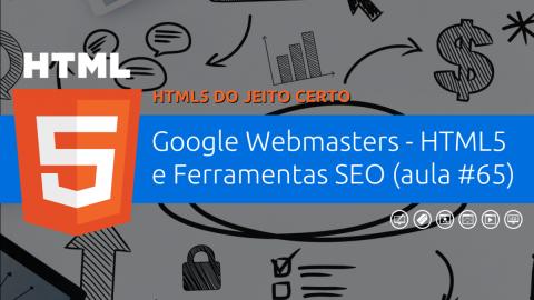 Adicionando, ativando, configurando e entendendo o site no Google Webmasters.