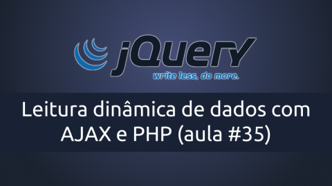 Leitura dinâmica de dados no jQuery com AJAX e PHP