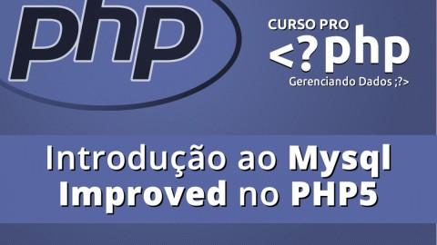 O fim do Mysql como você conhece! Aprenda a trabalhar com Mysql Improved! (CRUD completo)