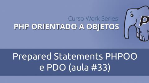 Prepared Statements no PHP Orientado a Objetos com PDO