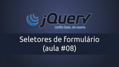 Seletores de formulário e alguns efeitos com jQuery