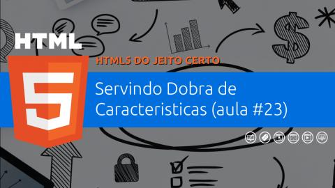 Servindo Dobra de Caracteristicas HTML5, OOCSS e SEO