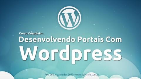 Curso Desenvolvendo Portais Com Wordpress (Completo e Gratuito)