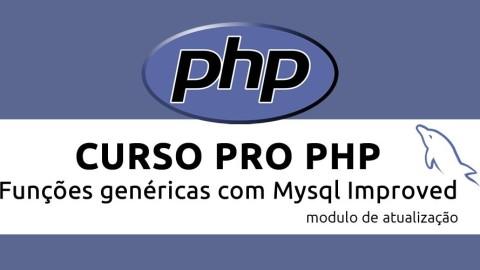 Funções Genéricas com Mysql Improved - Curso Pro PHP