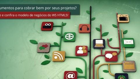 Argumentos para cobrar bem por seus projetos? Baixe e confira o modelo de negócios do WS HTML5!