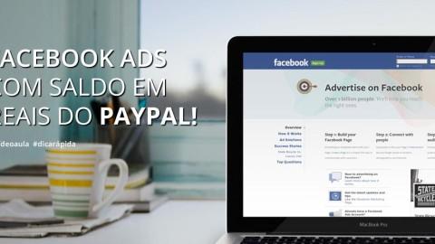 Pague suas Campanhas no Facebook Ads com Seu Saldo em Reais do PayPal!