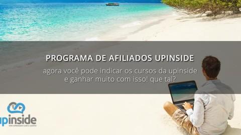 Que tal trabalhar vendendo os cursos da UpInside? Confira o novo programa de afiliados!