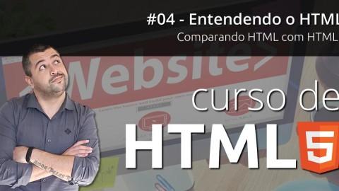 Curso de HTML5 - Comparando HTML Com o HTML5! (Aula 04)