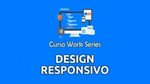 Curso Work Series - Design responsivo