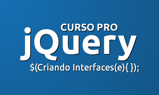 Curso Pro jQuery - Criando Interfaces