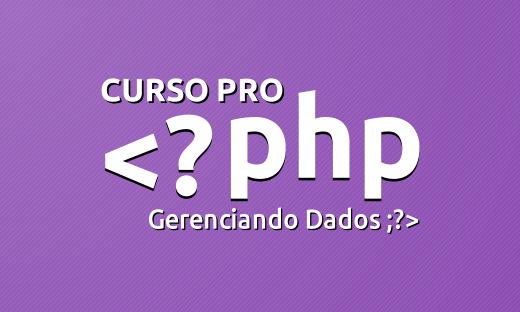 Curso Pro PHP - Gerenciando dados